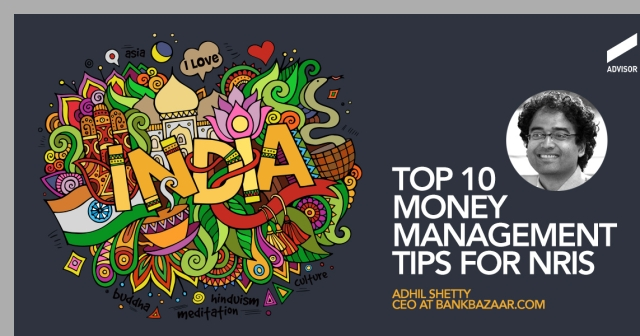 Top 10 money management tips for NRIs