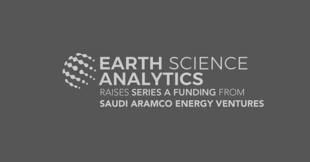 Earth Science Analytics raises series A funding from Saudi Aramco Energy Ventures
