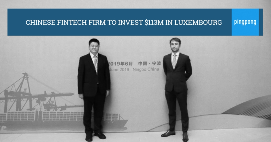 Chinese FinTech firm to invest $113M in Luxembourg