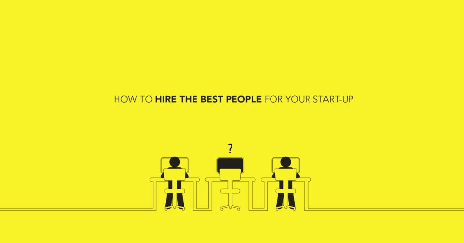 How to hire the best people for your startup