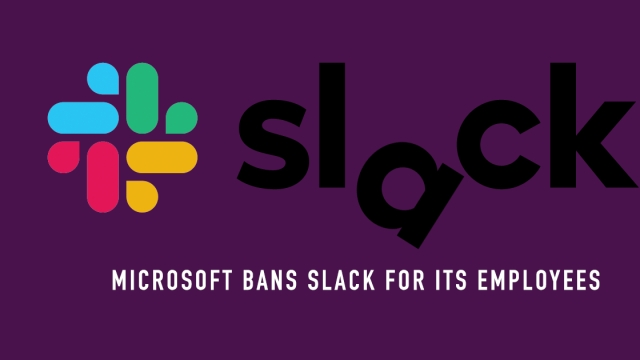 Microsoft bans Slack for its employees