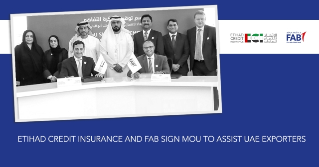 Etihad Credit Insurance & FAB sign MoU to assist UAE exporters