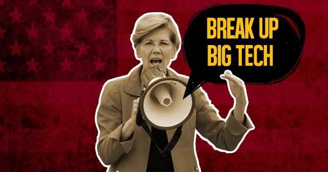 """Break up big tech"" - Sen. Elizabeth Warren"