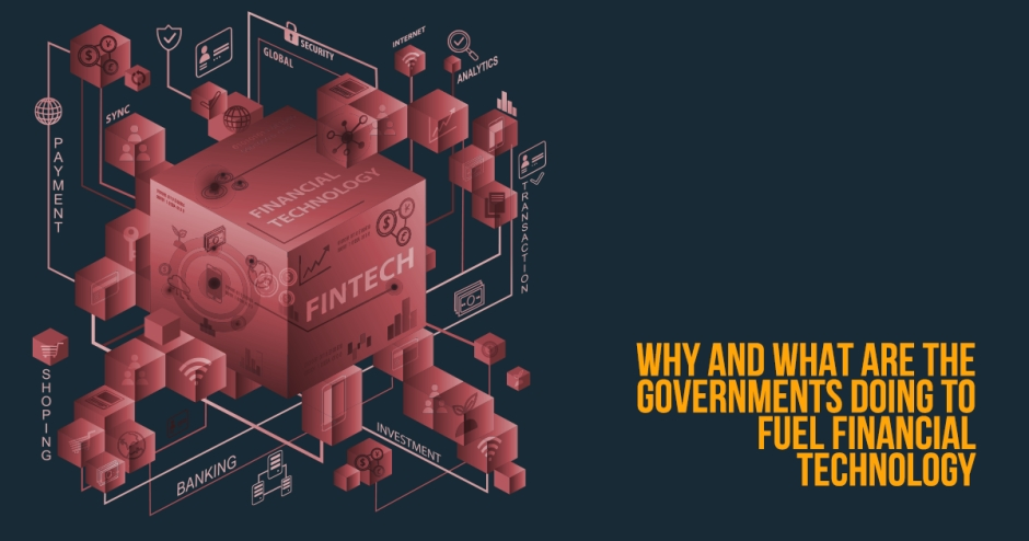 What are governments doing to fuel financial technology?