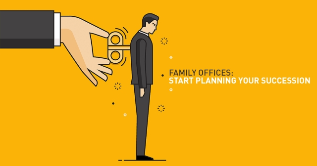 Family offices: Start planning your succession