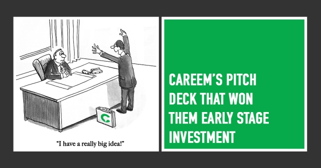 Careem's pitch deck that won them early stage investment