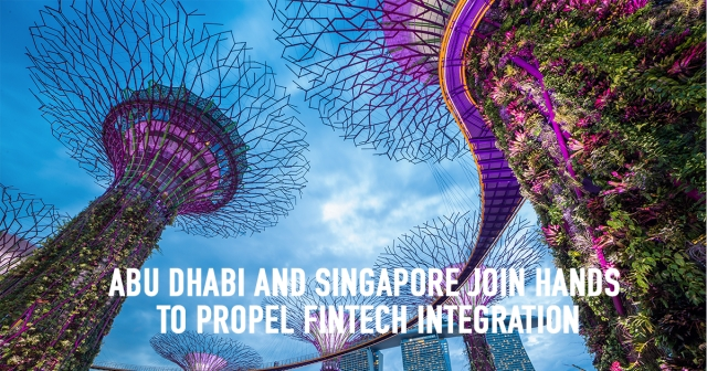 Abu Dhabi and Singapore join hands to propel FinTech integration