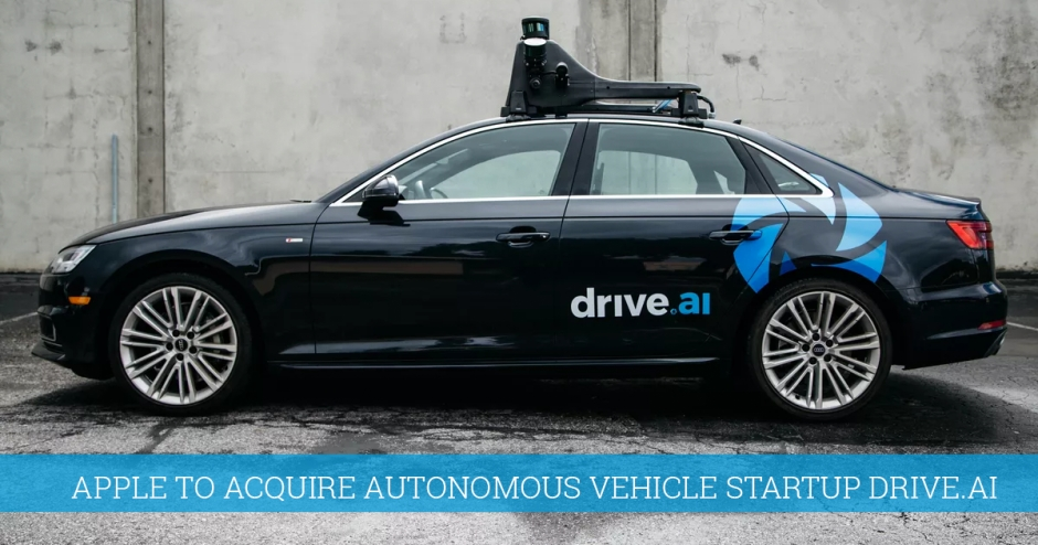 Apple to acquire autonomous vehicle startup Drive.ai