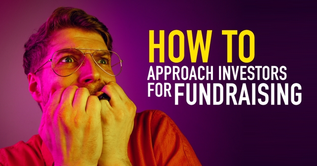 The best ways to approach investors for fundraising