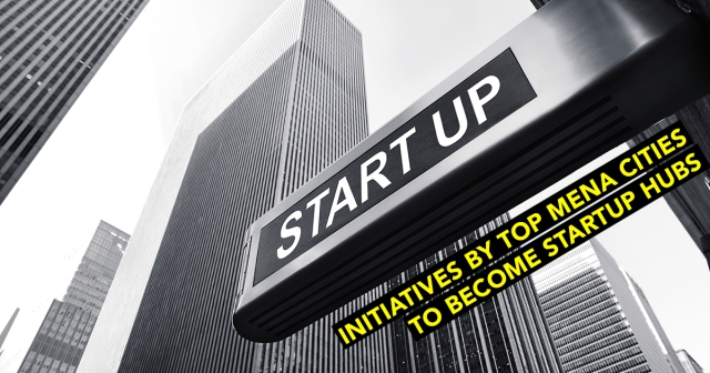 Initiatives by top MENA cities to become startup hubs