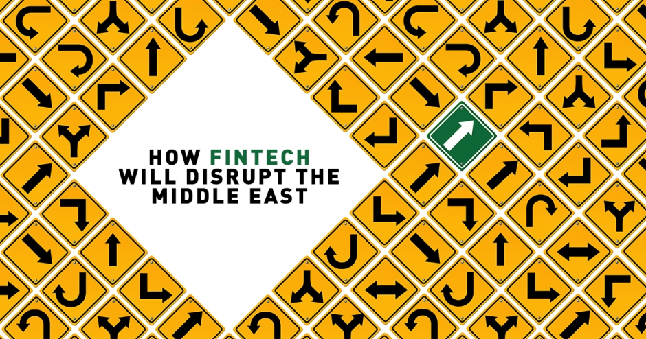 How FinTech will disrupt the Middle East