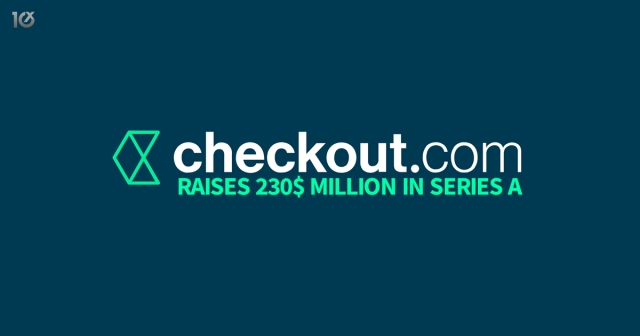 Checkout.com raises $230 million in Series A