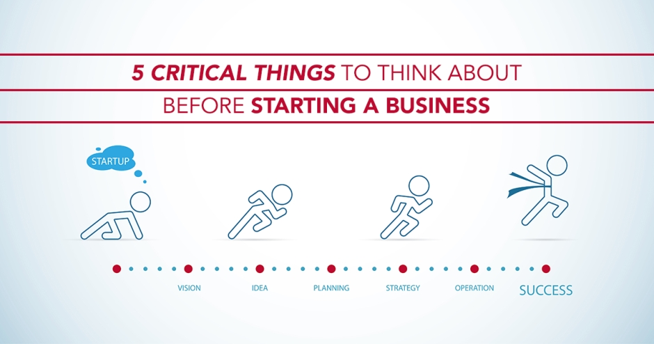 5 crucial things to think about before starting a business