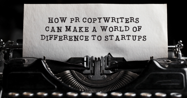 How PR Copywriters can make a world of difference to startups