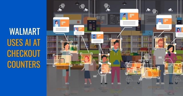 Walmart uses AI at checkout counters