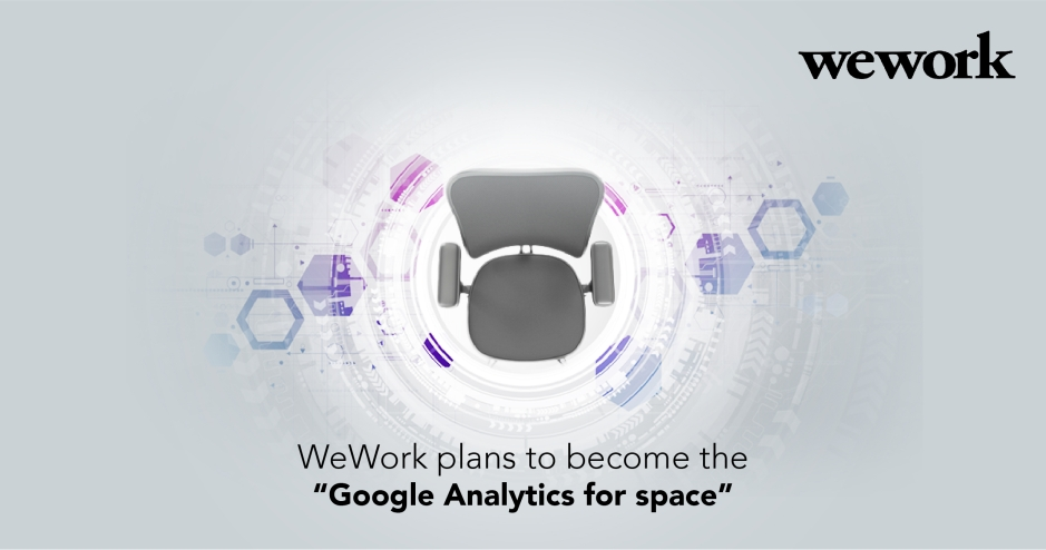 "WeWork plans to become the ""Google Analytics for space"""