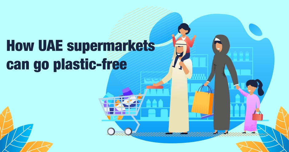How UAE supermarkets can go plastic-free