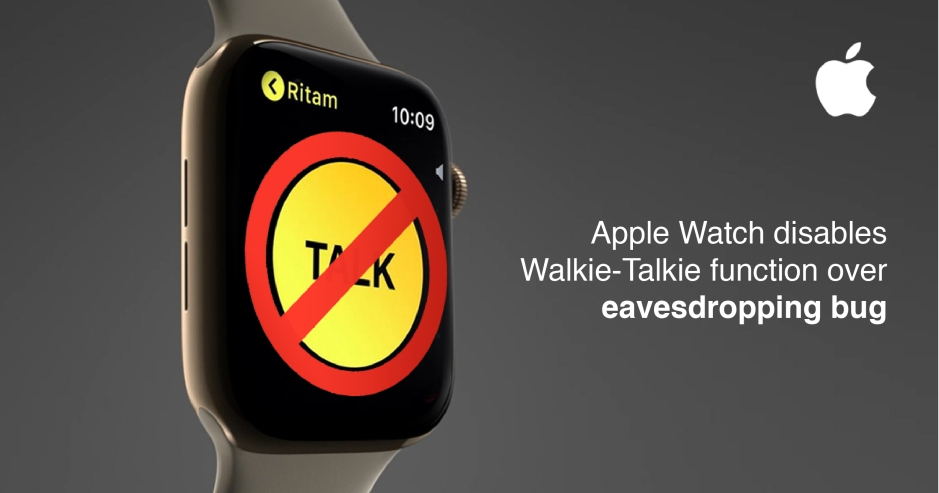 Apple Watch disables Walkie-Talkie function over eavesdropping bug