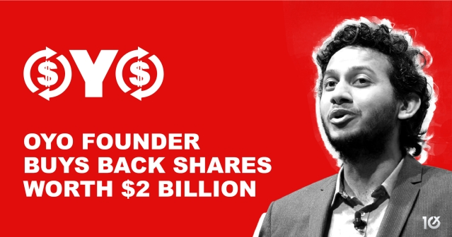Oyo founder buys back shares worth $2 billion