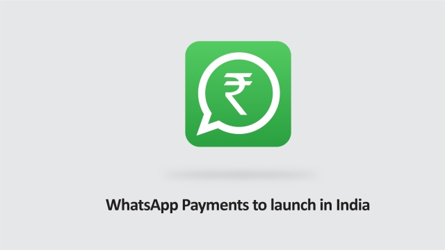 WhatsApp payments to launch in India later this year