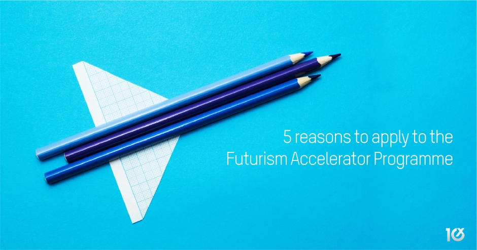 5 reasons to apply to the Futurism Accelerator Programme