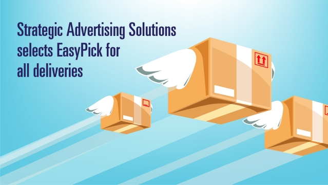 Strategic Advertising Solutions selects EasyPick for all deliveries
