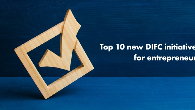 Top 10 new DIFC initiatives for entrepreneurs so far in 2019
