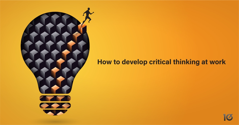 How to develop critical thinking at work