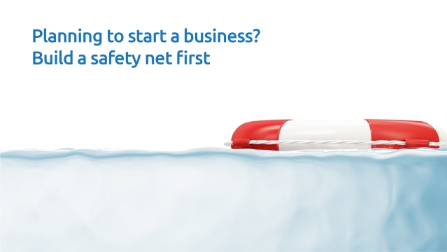 10 ways to build a safety net before starting a business