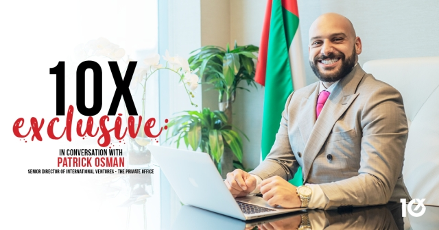 10X Exclusive: In conversation with Patrick Osman, Senior Director of International Ventures at The Private Office