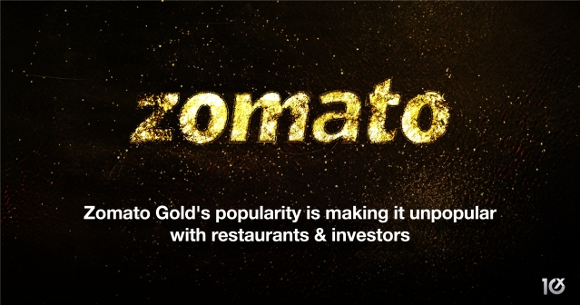 Zomato Gold's popularity is making it unpopular with restaurants & investors