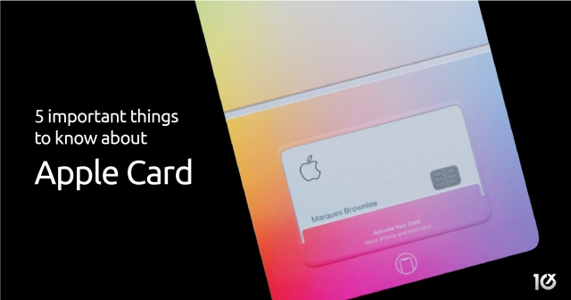 5 important things to note about Apple Card as it launches in the US