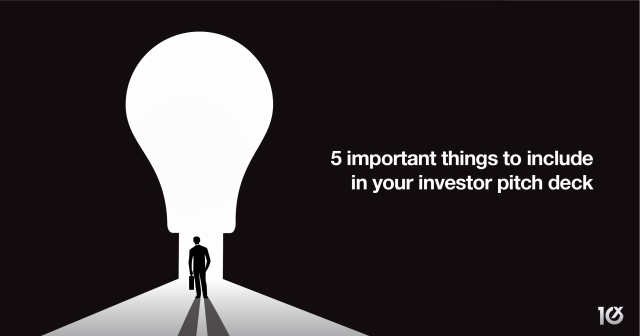 5 important things to include in your investor pitch deck