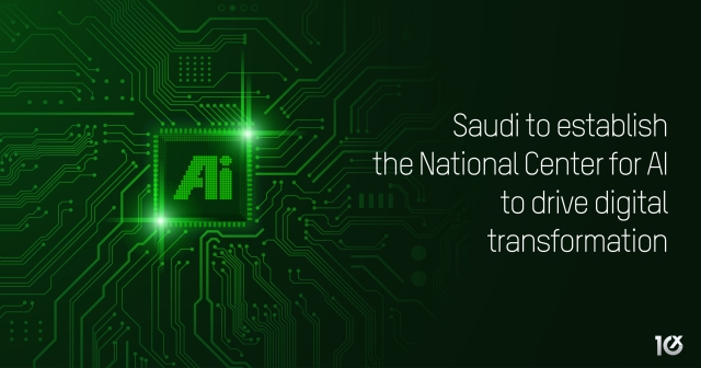 Saudi to establish the National Centre for AI to drive digital transformation