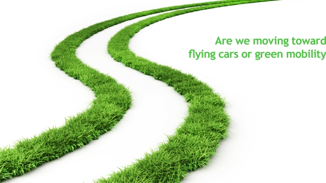 Are we moving towards flying cars or green mobility?