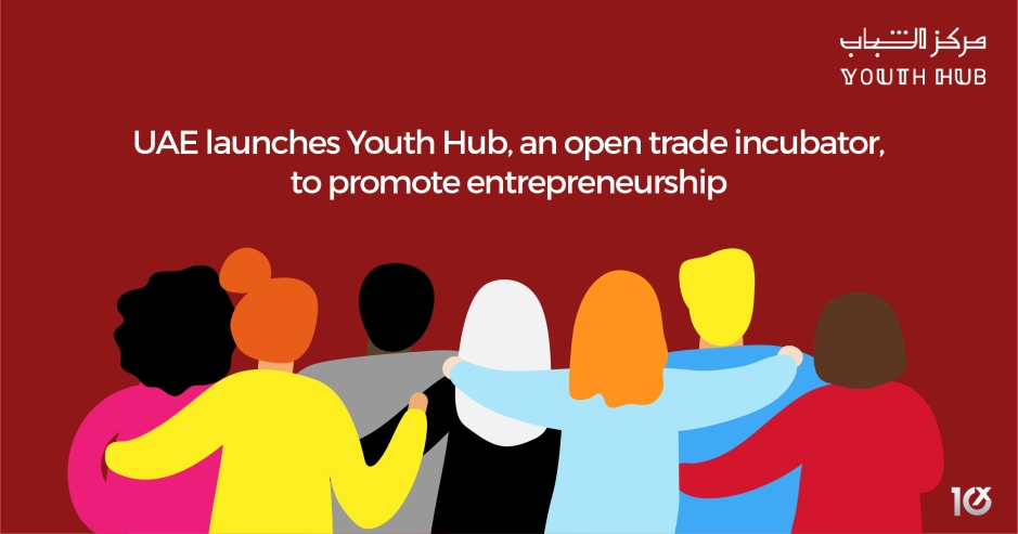 UAE launches Youth Hub, an open trade incubator, to promote entrepreneurship
