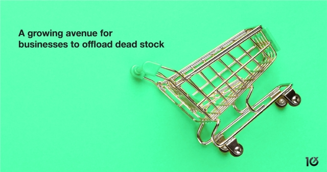 A growing avenue for businesses to offload dead stock