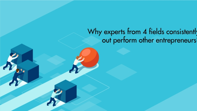 Why experts from 4 fields consistently outperform other entrepreneurs?
