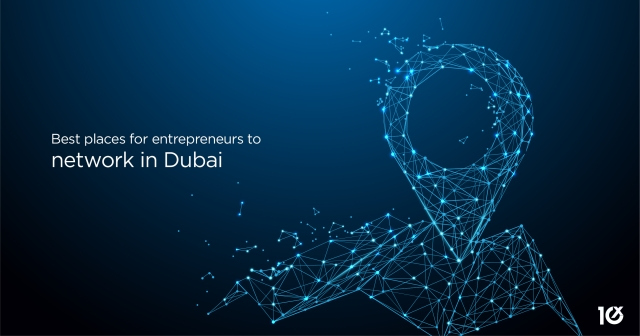 Best places for entrepreneurs to network in Dubai