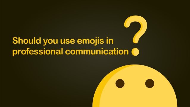 Should you use emojis in professional communication?