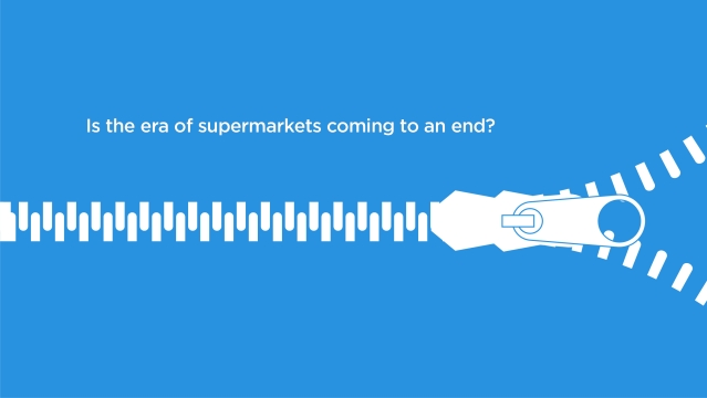 Is the era of supermarkets coming to an end?