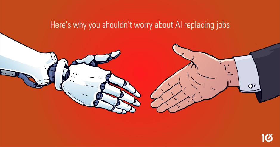 Here's why you shouldn't worry about AI replacing jobs
