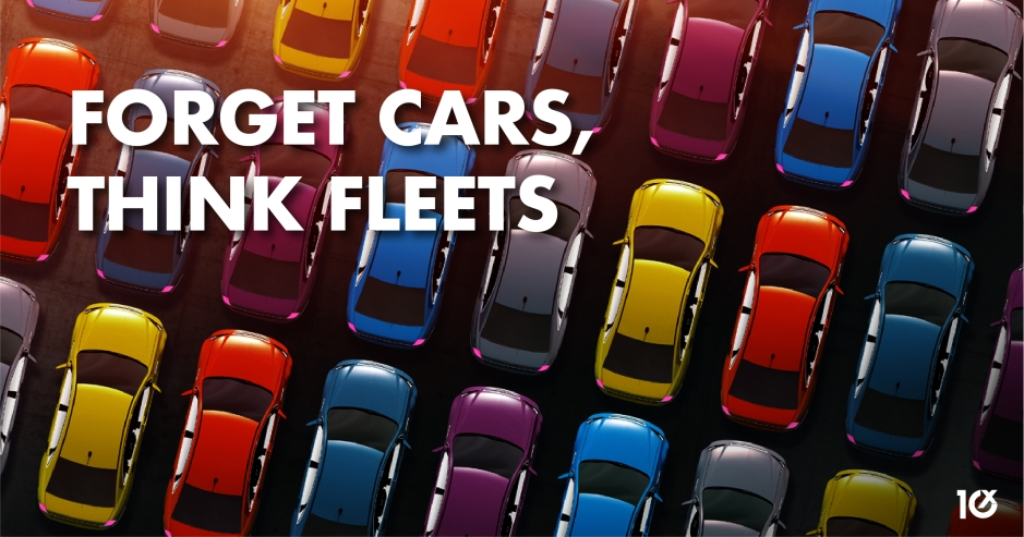 Forget cars, think fleets