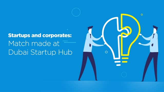 Startups and corporates: Match made at Dubai Startup Hub