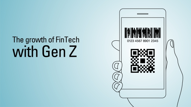The growth of FinTech with Gen Z