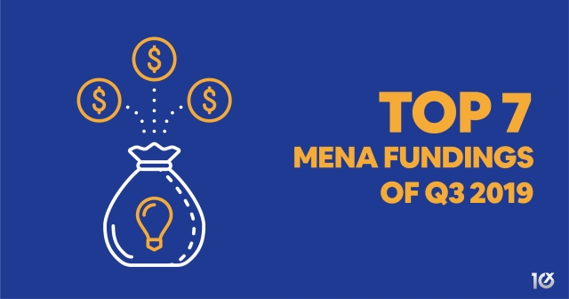 Top 7 MENA fundings of Q3 2019