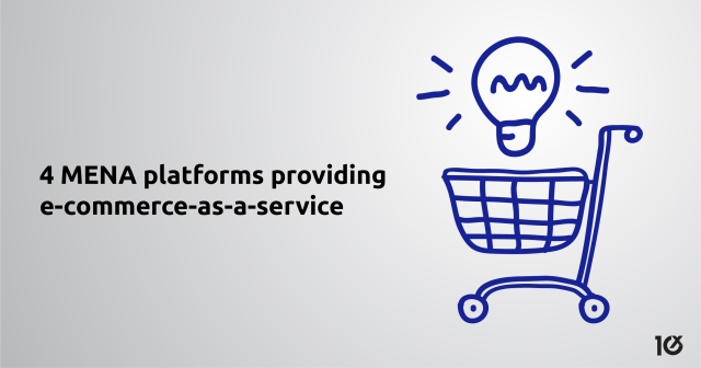 4 MENA platforms providing e-commerce-as-a-service