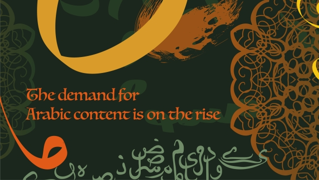The demand for Arabic content is on the rise
