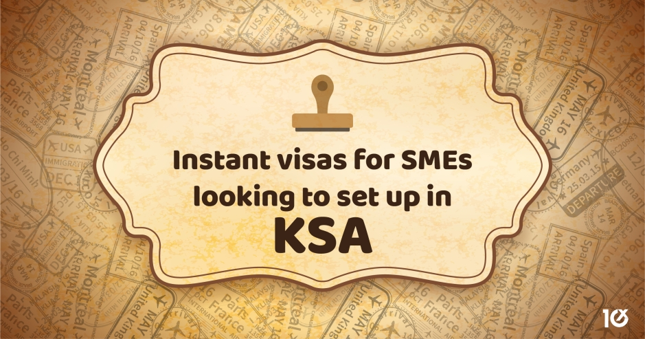 Instant visas for SMEs looking to set up in KSA