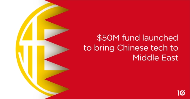 $50M fund launched to bring Chinese tech to the Middle East